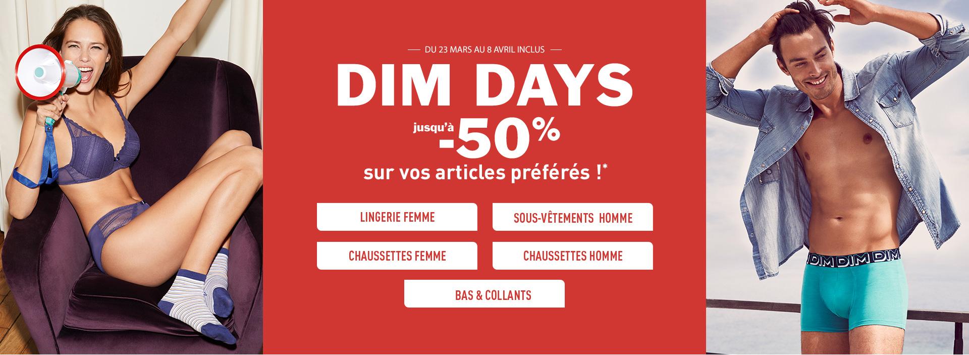 DIM DAYS - jusqu'à -50% sur vos articles préférés!*