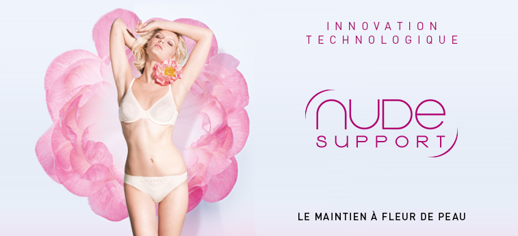 INNOVATION TECHNOLOGIQUE - LE MAINTIEN À FLEUR DE PEAU - NUDE SUPPORT