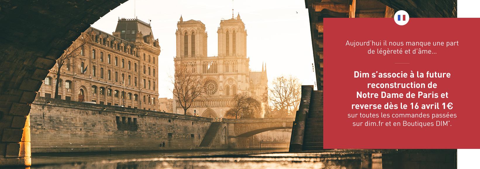 Dim s'associe à la future reconstruction de Notre Dame de Paris et reverse 1€ sur toutes les commandes passées